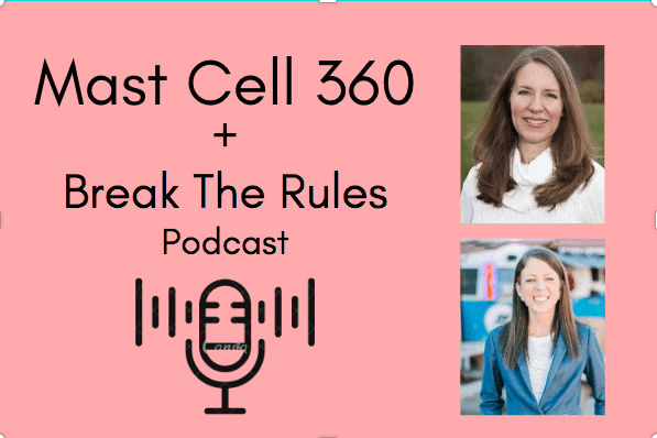 Break The Rules: What is Mast Cell Activation Syndrome? with Beth O'Hara and Lauryn Lax