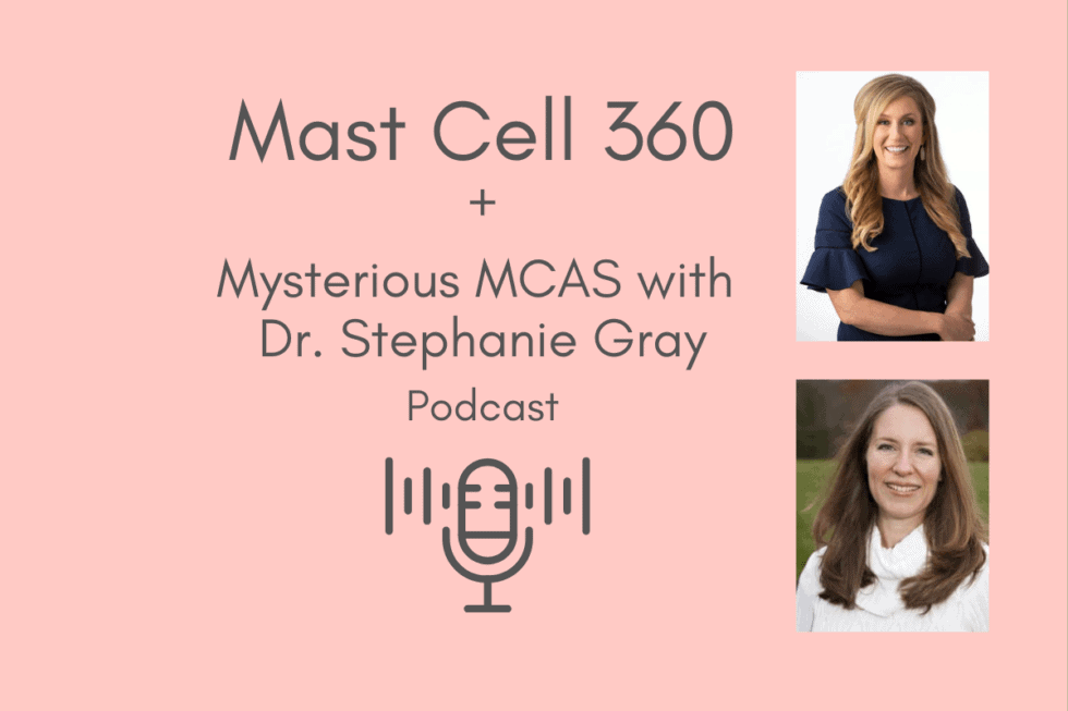 MYSTERIOUS MAST CELL ACTIVATION SYNDROME With Dr. Stephanie Gray